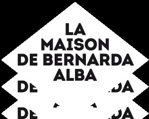 LA MAISON DE BERNARDA ALBA